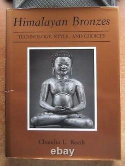 Himalayan Bronzes Technology Style Years Choices Chandra L. Reedy -1997